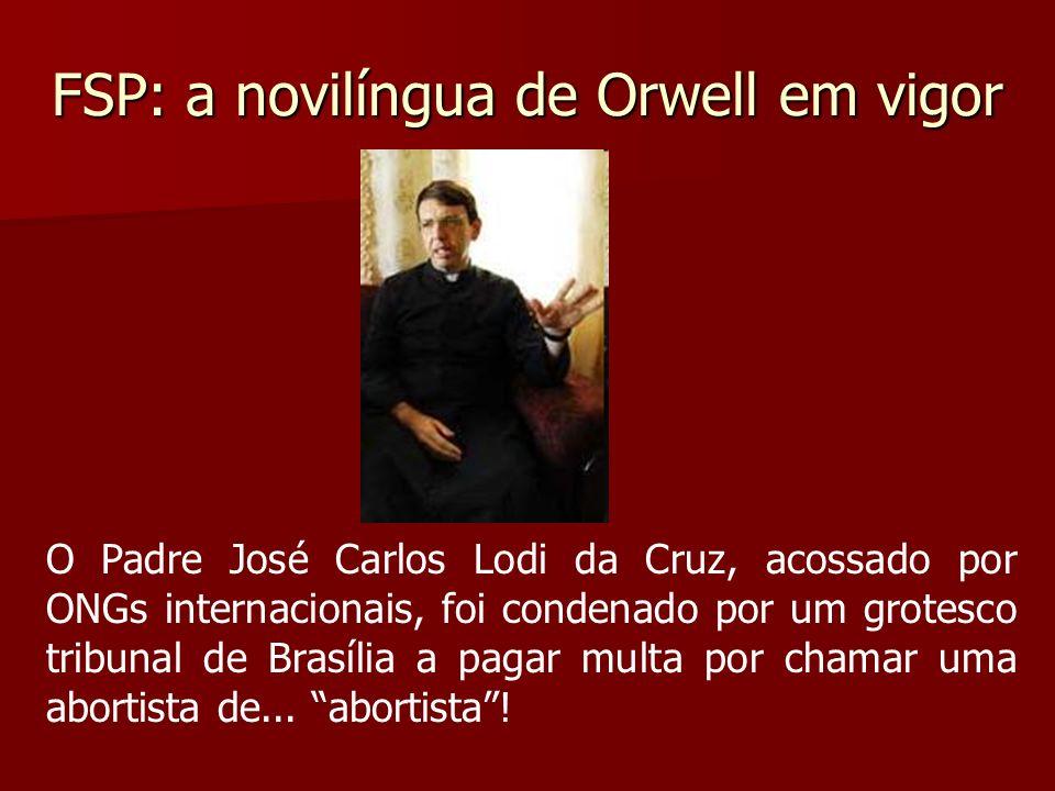 FSP: a novilíngua de Orwell em vigor