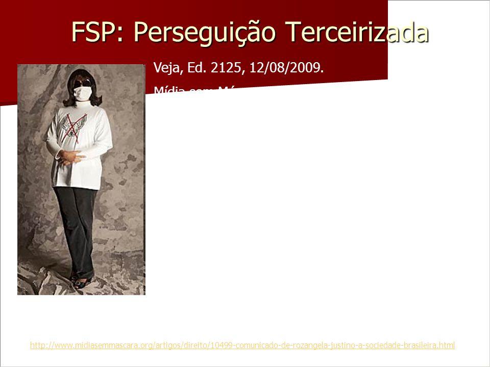 FSP: Perseguição Terceirizada