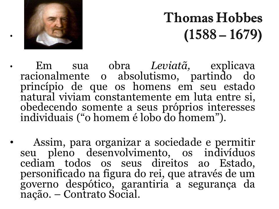 Thomas Hobbes (1588 – 1679)