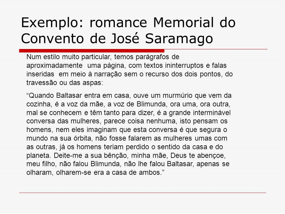 Exemplo: romance Memorial do Convento de José Saramago