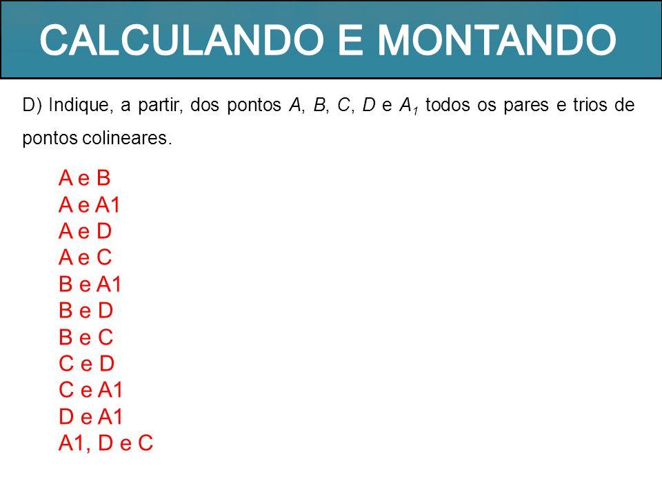 CALCULANDO E MONTANDO A e B A e A1 A e D A e C B e A1 B e D B e C