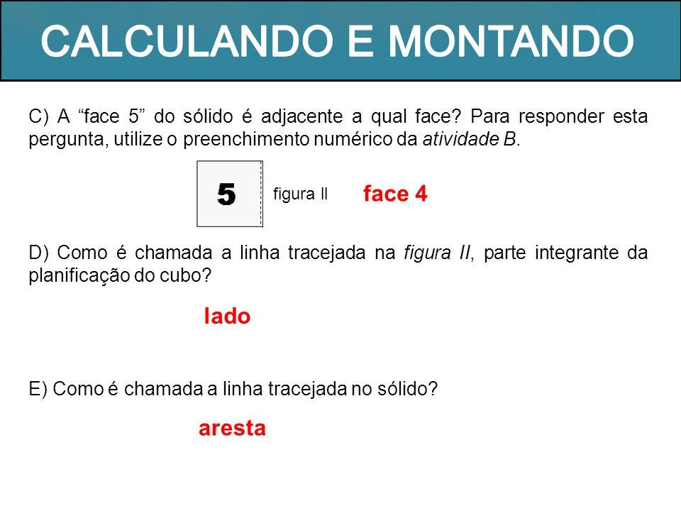 CALCULANDO E MONTANDO face 4 lado aresta