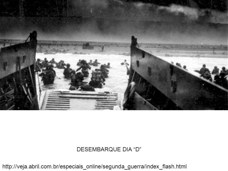 DESEMBARQUE DIA D http://veja.abril.com.br/especiais_online/segunda_guerra/index_flash.html