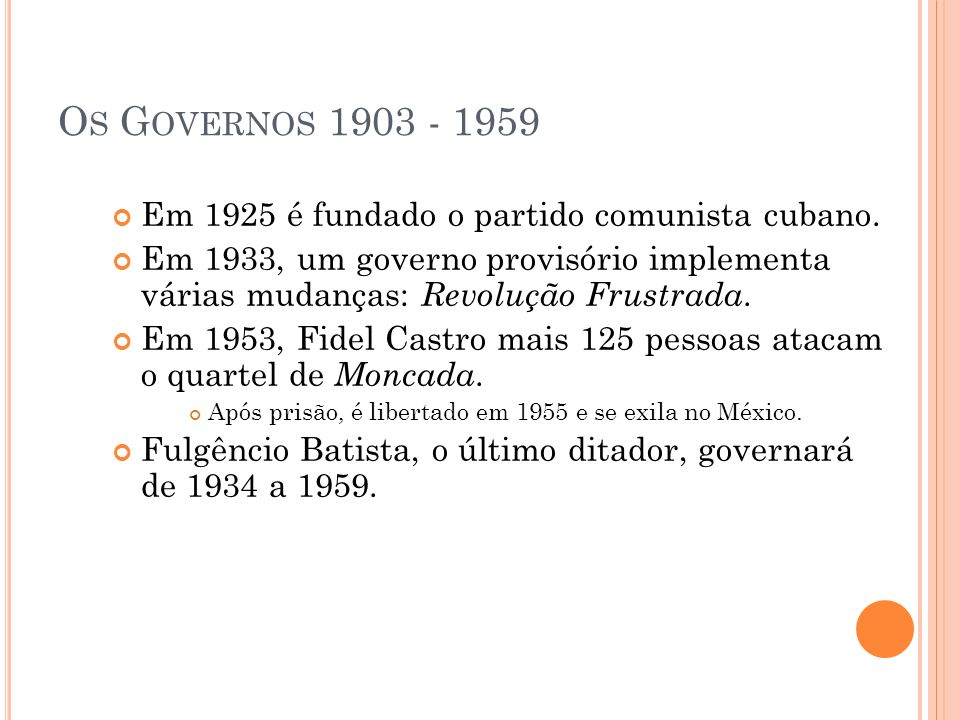 Os Governos 1903 - 1959 Em 1925 é fundado o partido comunista cubano.