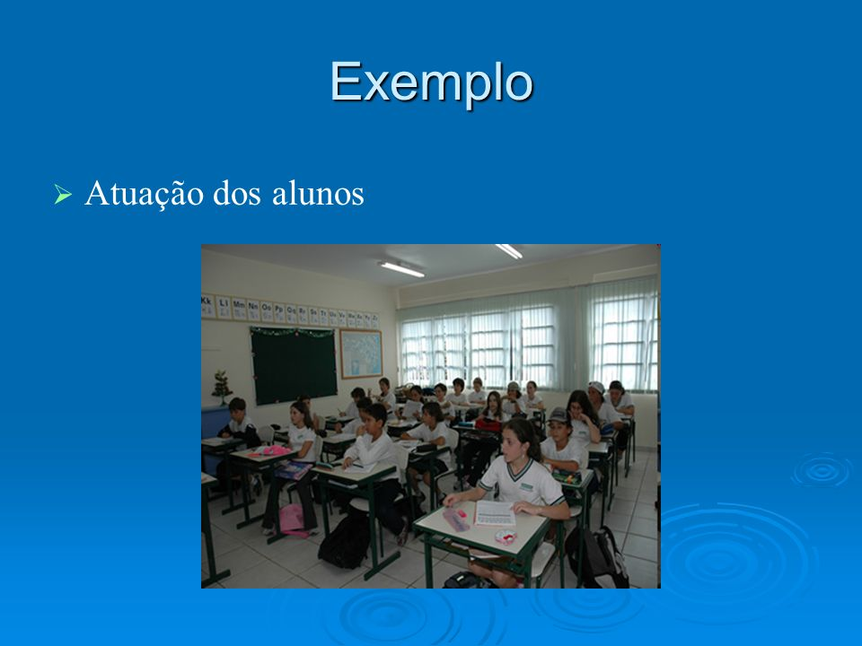 Exemplo Atuação dos alunos