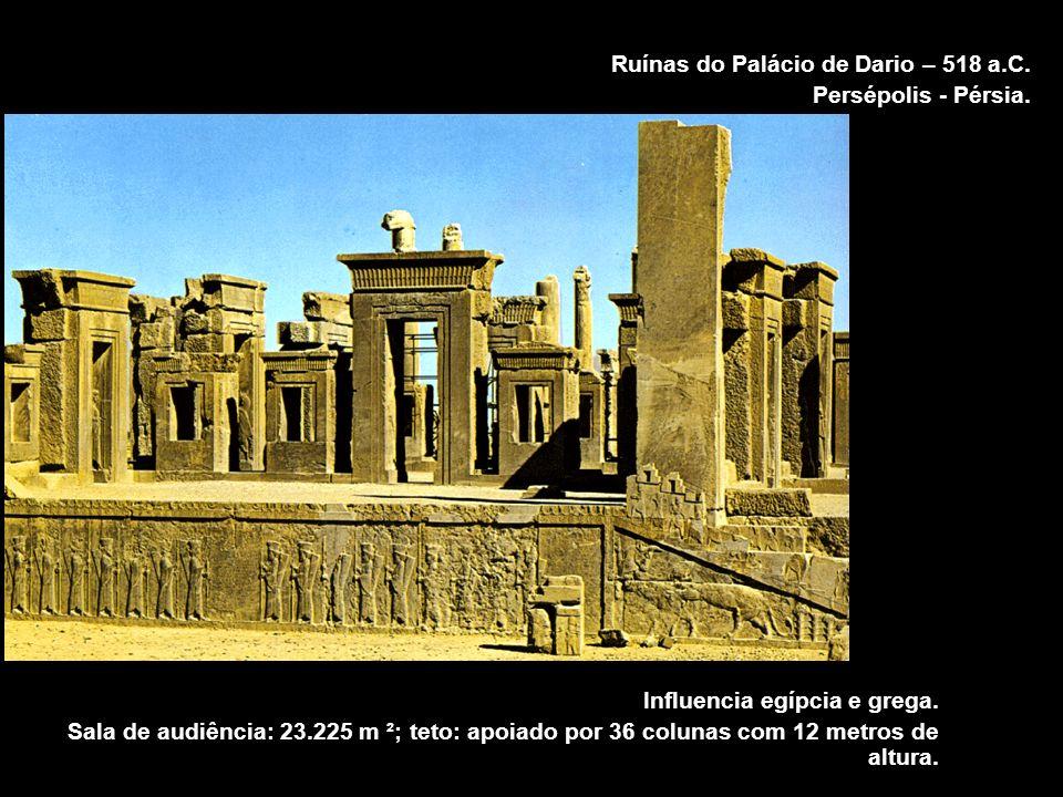 Ruínas do Palácio de Dario – 518 a.C.