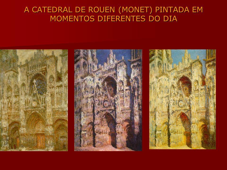 A CATEDRAL DE ROUEN (MONET) PINTADA EM MOMENTOS DIFERENTES DO DIA