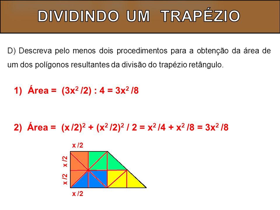 DIVIDINDO UM TRAPÉZIO Área = (3x2 /2) : 4 = 3x2 /8