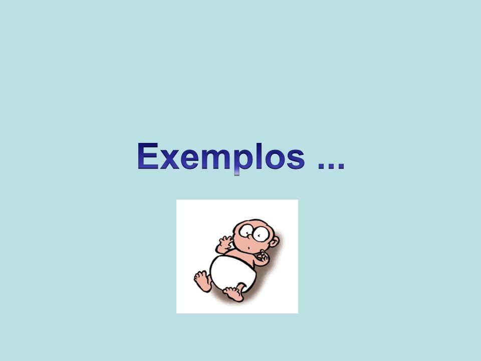 Exemplos ...