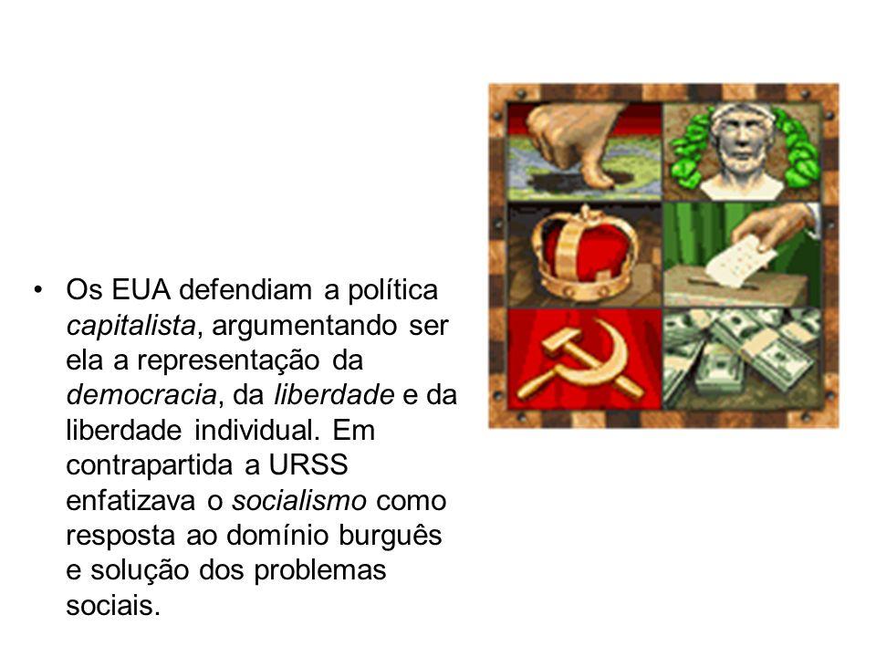 Os EUA defendiam a política capitalista, argumentando ser ela a representação da democracia, da liberdade e da liberdade individual.