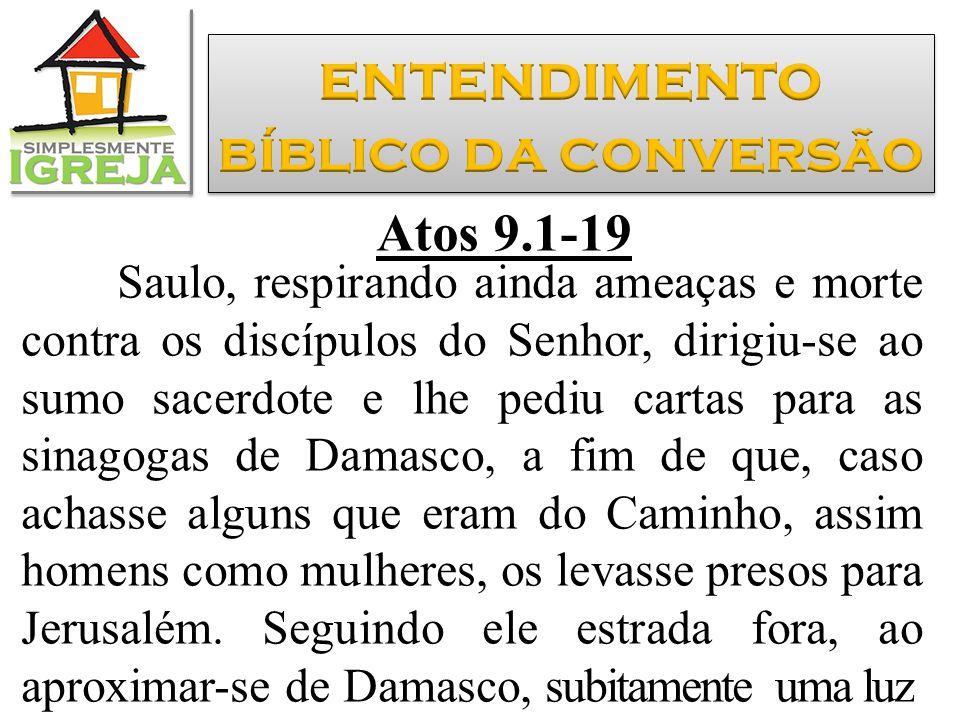 entendimento bíblico da conversão Atos 9.1-19
