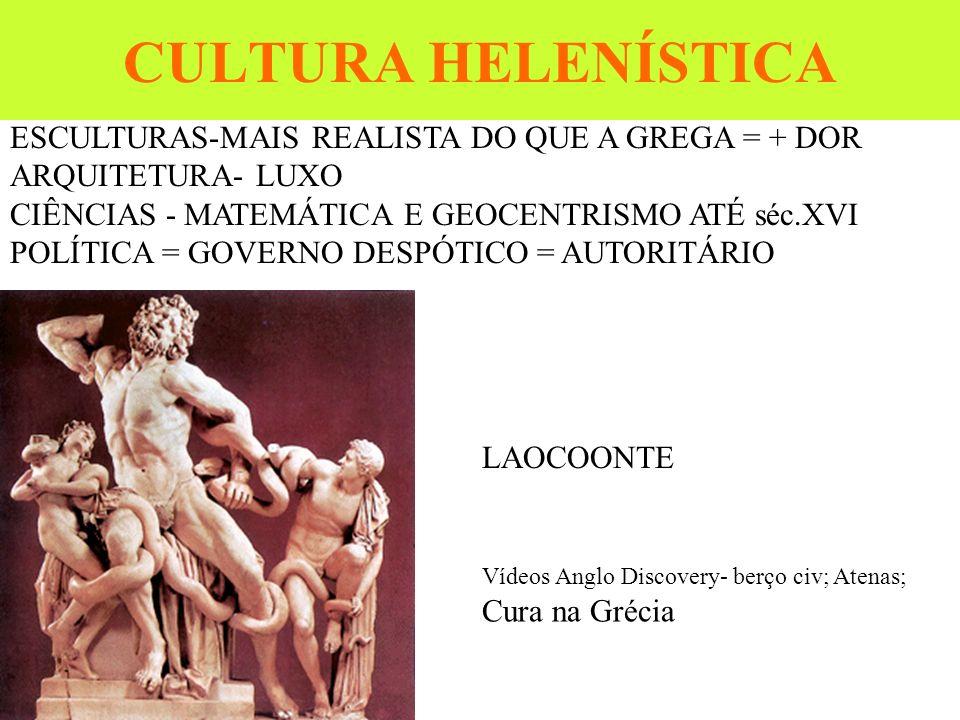 CULTURA HELENÍSTICA ESCULTURAS-MAIS REALISTA DO QUE A GREGA = + DOR