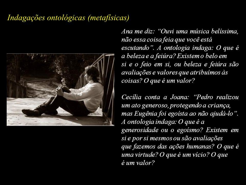 Indagações ontológicas (metafísicas)