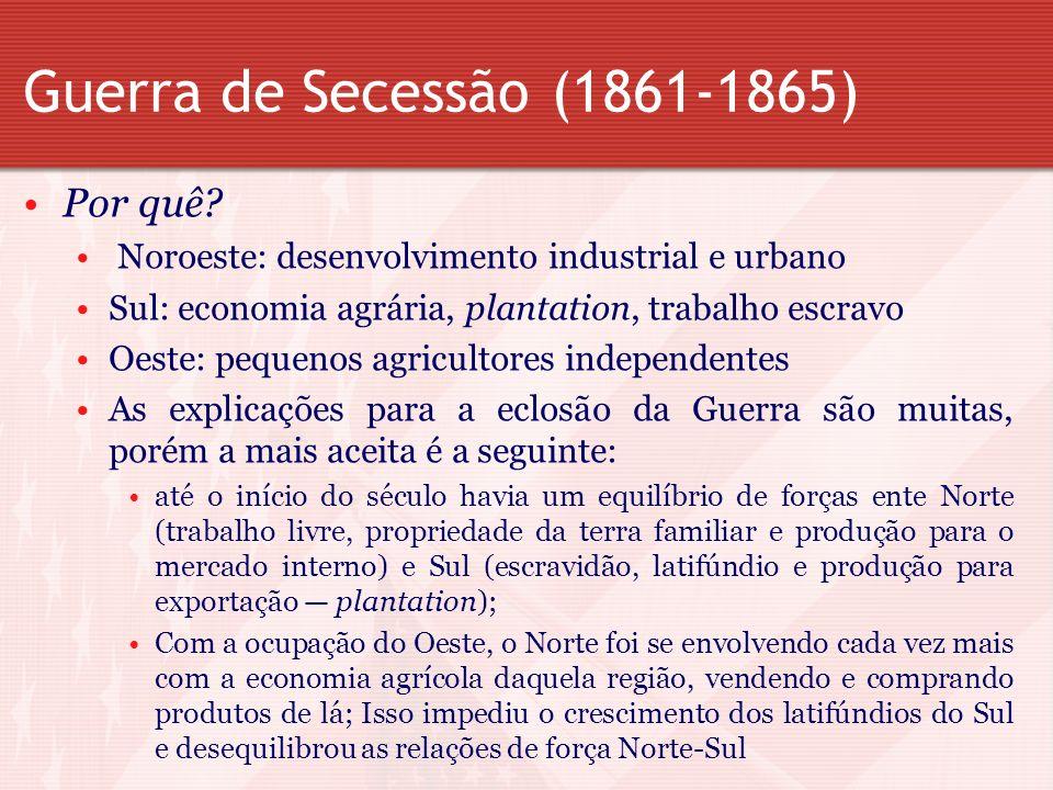 Guerra de Secessão (1861-1865) Por quê