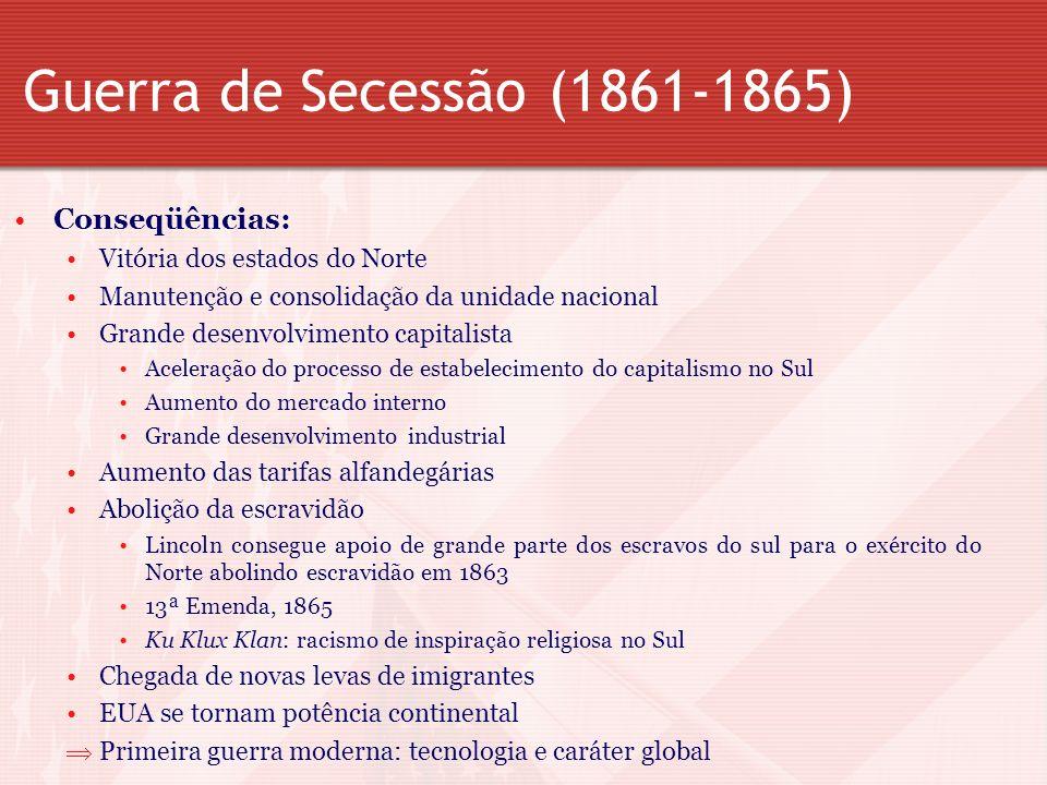 Guerra de Secessão (1861-1865) Conseqüências:
