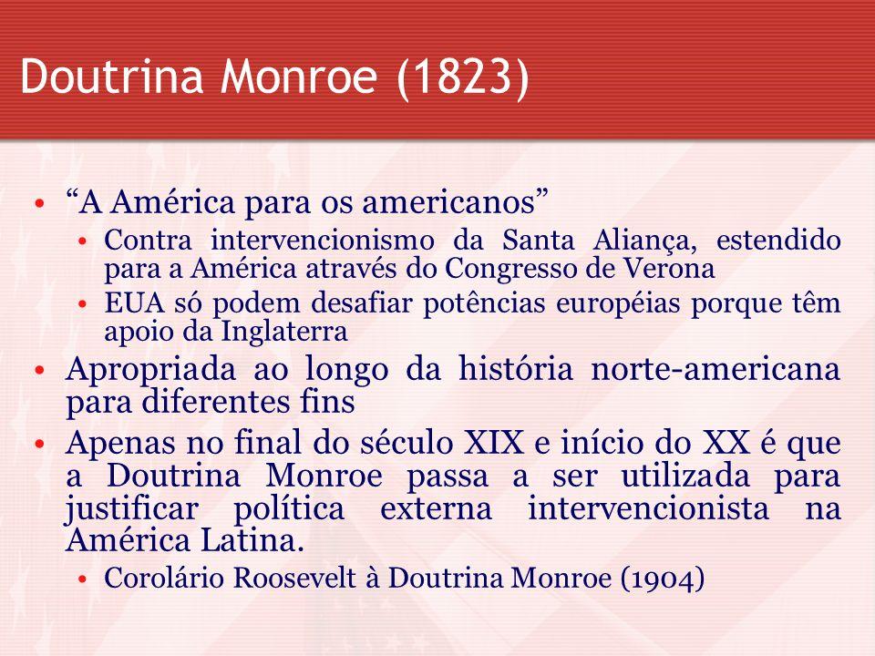 Doutrina Monroe (1823) A América para os americanos