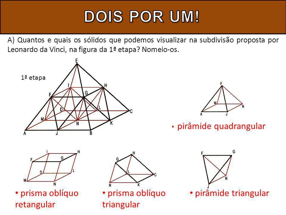 DOIS POR UM! pirâmide triangular prisma oblíquo triangular