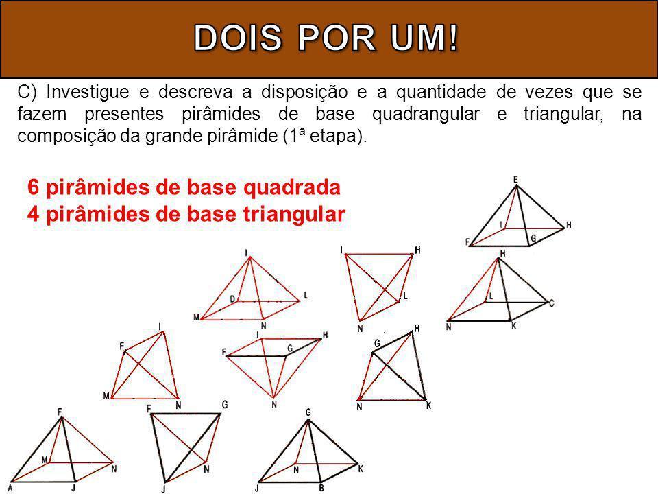 DOIS POR UM! 6 pirâmides de base quadrada