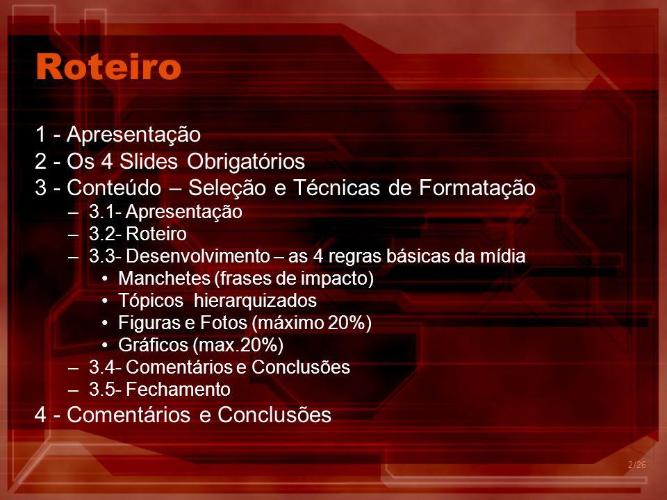 Roteiro 1 - Apresentação 2 - Os 4 Slides Obrigatórios