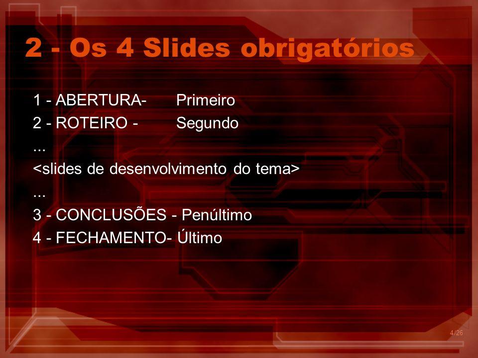2 - Os 4 Slides obrigatórios