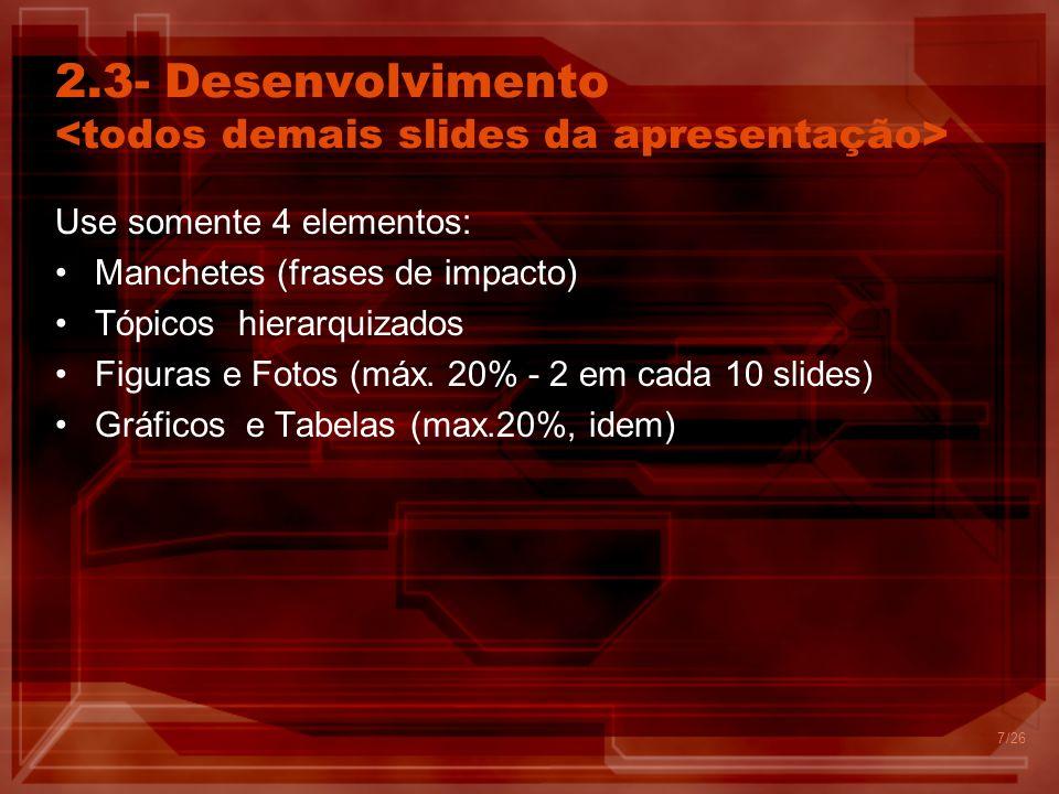 2.3- Desenvolvimento <todos demais slides da apresentação>