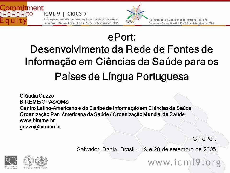 ePort: Desenvolvimento da Rede de Fontes de Informação em Ciências da Saúde para os Países de Língua Portuguesa
