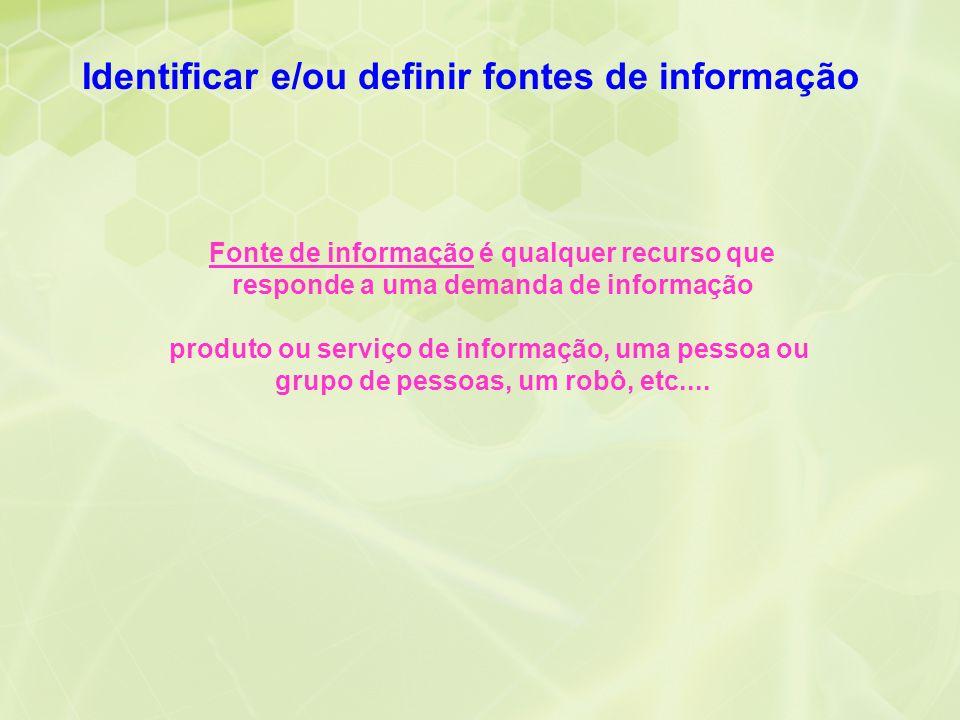 Identificar e/ou definir fontes de informação