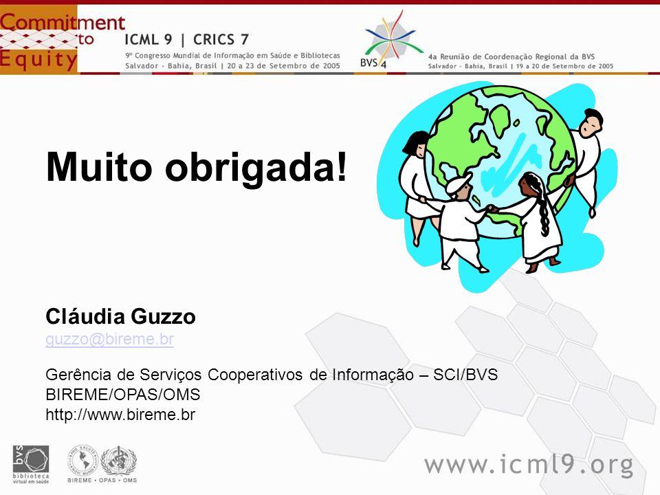 Muito obrigada! Cláudia Guzzo guzzo@bireme.br