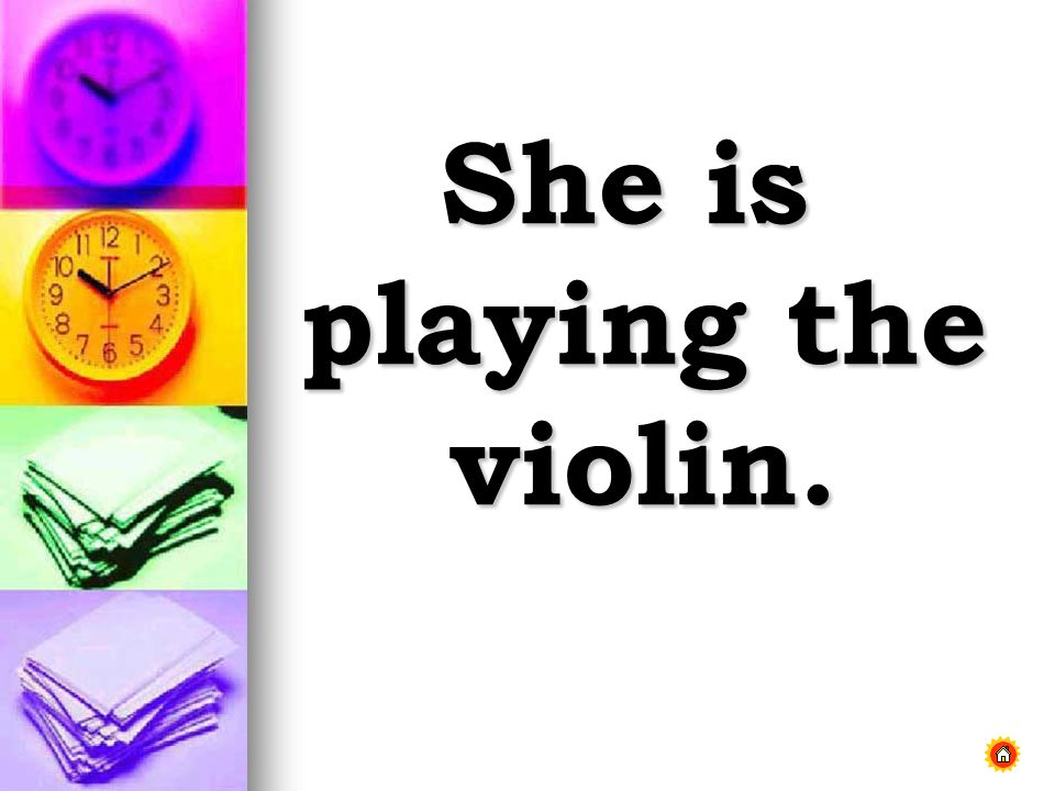 She is playing the violin.