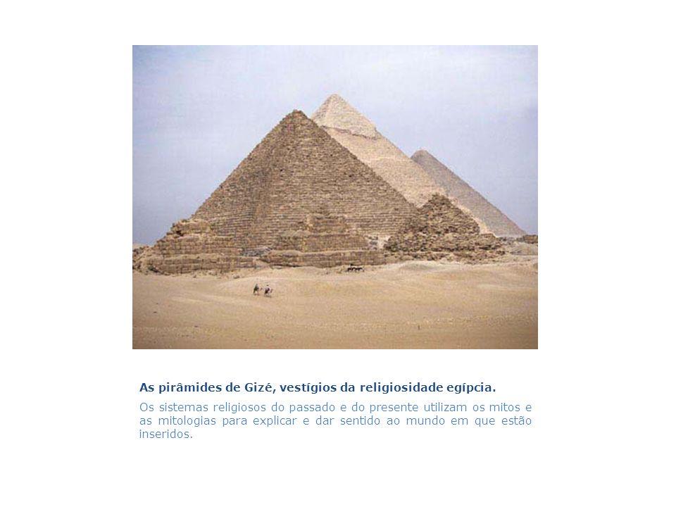 As pirâmides de Gizé, vestígios da religiosidade egípcia.