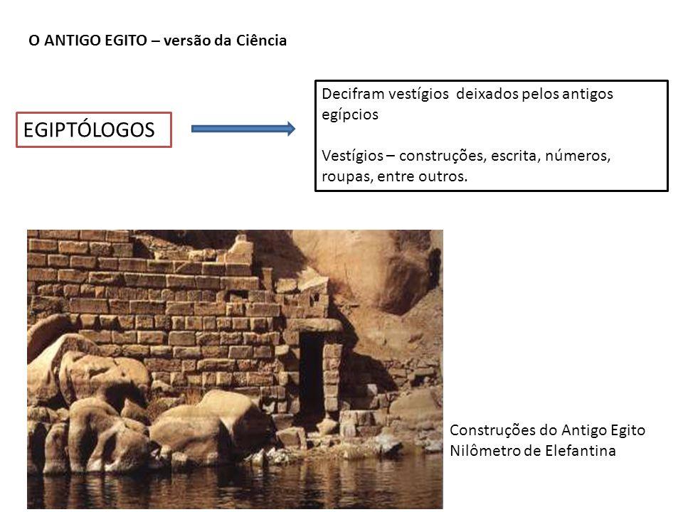 EGIPTÓLOGOS O ANTIGO EGITO – versão da Ciência