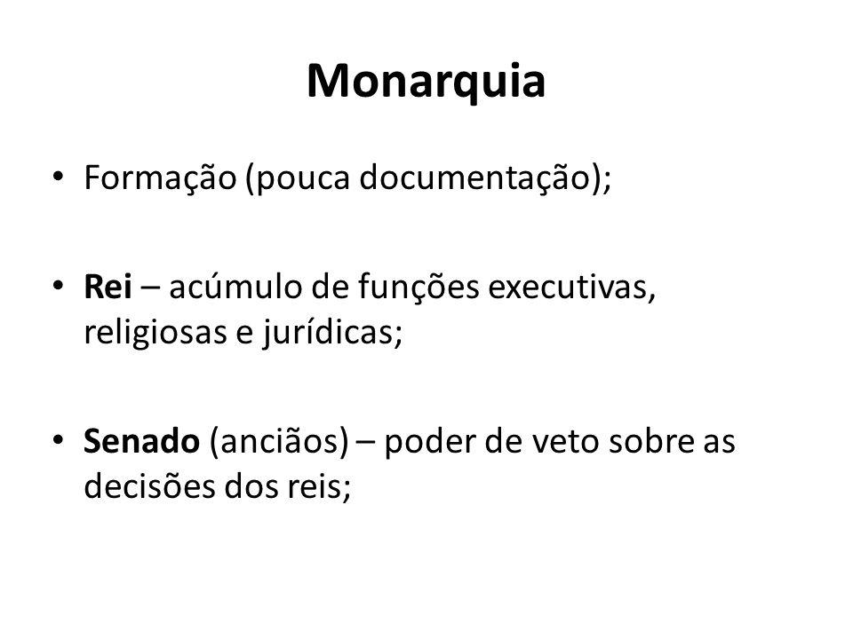 Monarquia Formação (pouca documentação);