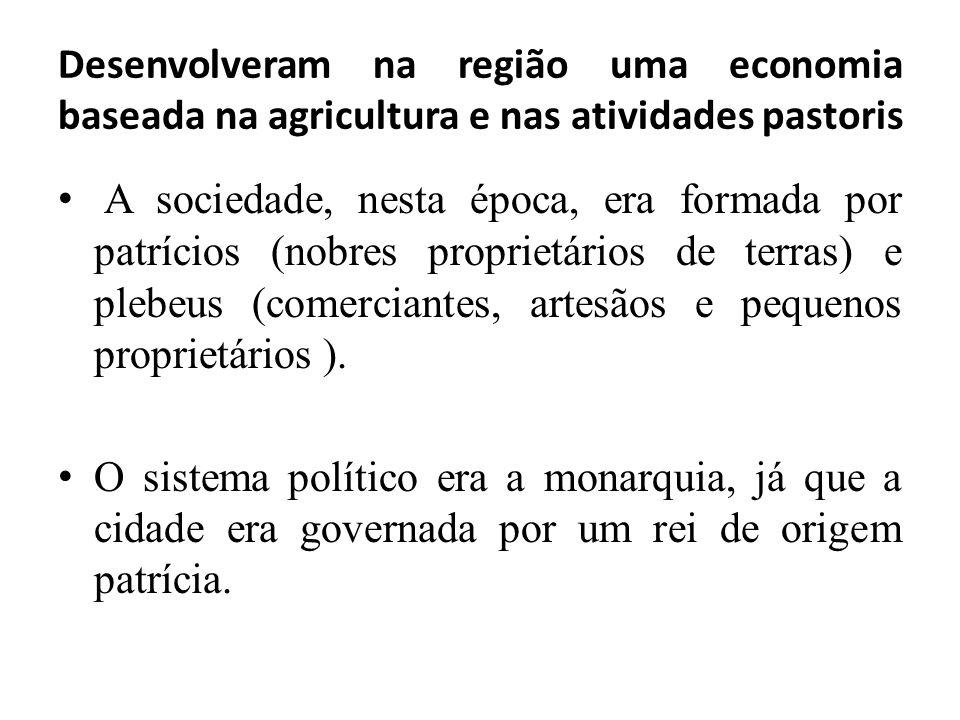Desenvolveram na região uma economia baseada na agricultura e nas atividades pastoris