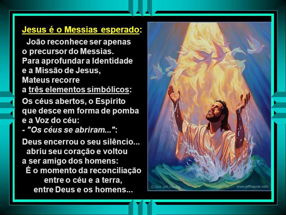 É o momento da reconciliação entre o céu e a terra,