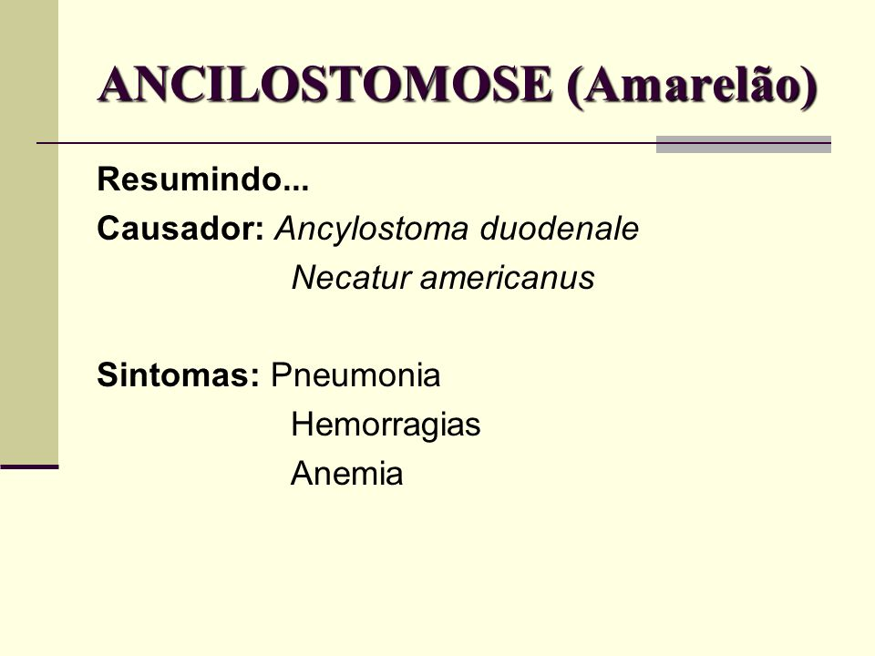 ANCILOSTOMOSE (Amarelão)