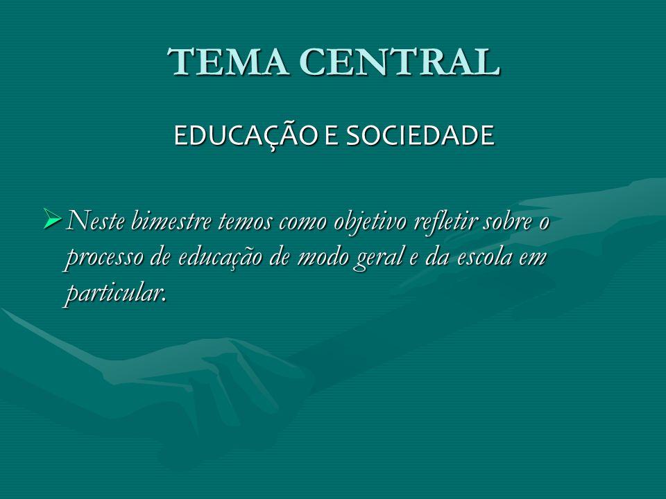 TEMA CENTRAL EDUCAÇÃO E SOCIEDADE