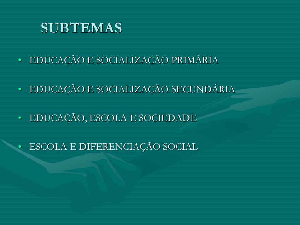 SUBTEMAS EDUCAÇÃO E SOCIALIZAÇÃO PRIMÁRIA