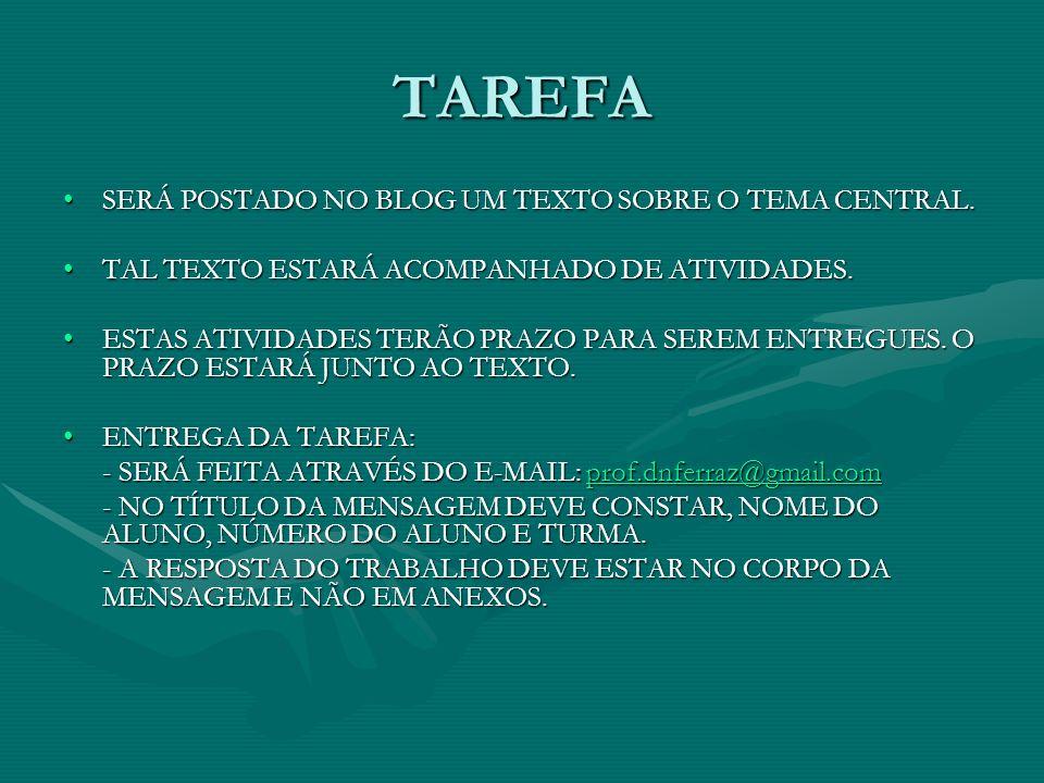 TAREFA SERÁ POSTADO NO BLOG UM TEXTO SOBRE O TEMA CENTRAL.