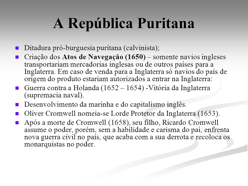 A República Puritana Ditadura pró-burguesia puritana (calvinista);