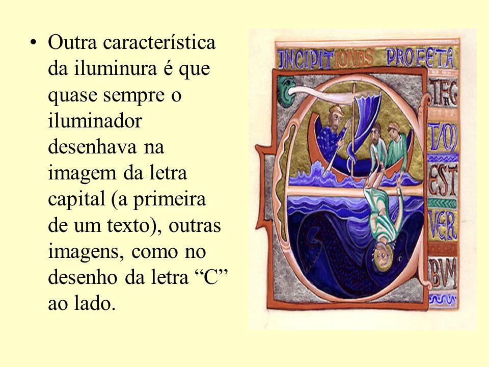 Outra característica da iluminura é que quase sempre o iluminador desenhava na imagem da letra capital (a primeira de um texto), outras imagens, como no desenho da letra C ao lado.