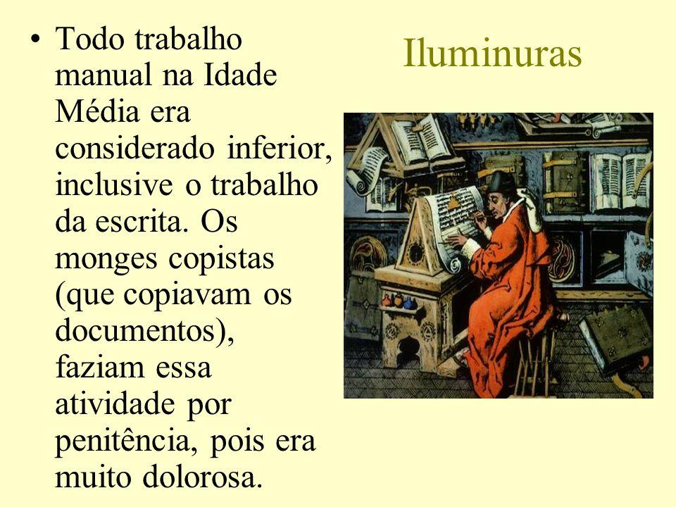 Todo trabalho manual na Idade Média era considerado inferior, inclusive o trabalho da escrita. Os monges copistas (que copiavam os documentos), faziam essa atividade por penitência, pois era muito dolorosa.