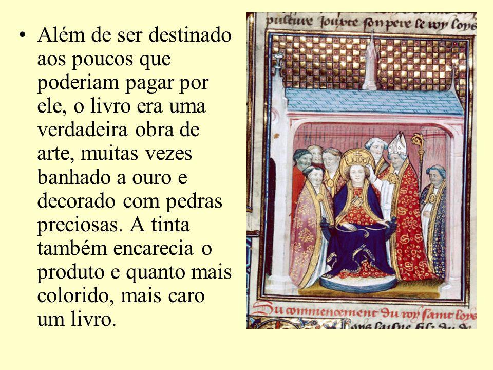 Além de ser destinado aos poucos que poderiam pagar por ele, o livro era uma verdadeira obra de arte, muitas vezes banhado a ouro e decorado com pedras preciosas.