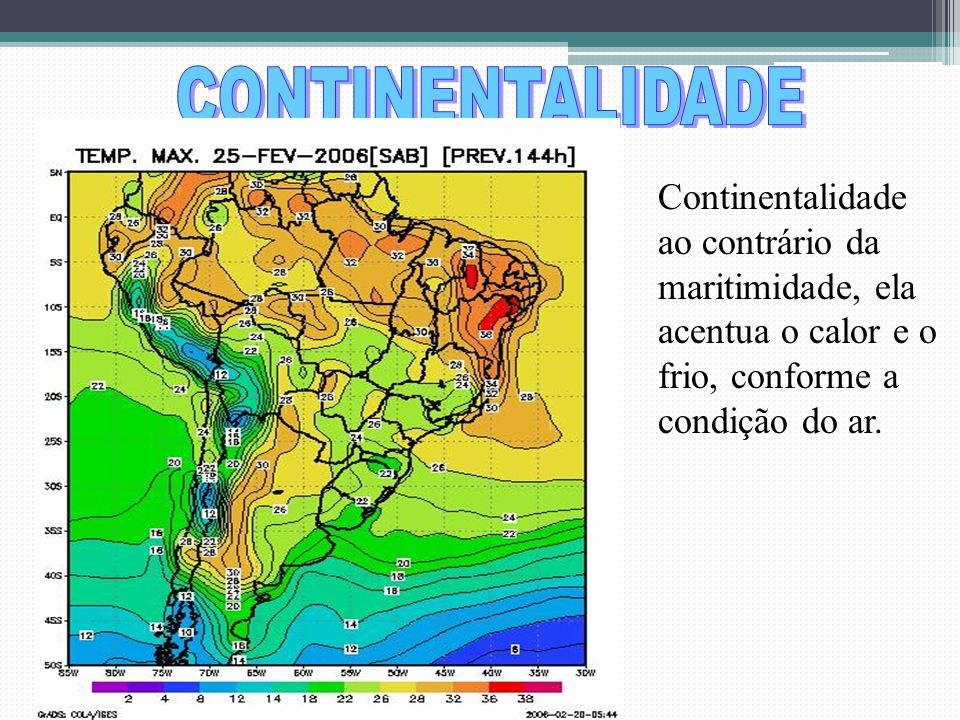 CONTINENTALIDADEContinentalidade ao contrário da maritimidade, ela acentua o calor e o frio, conforme a condição do ar.