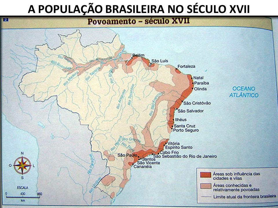 A POPULAÇÃO BRASILEIRA NO SÉCULO XVII