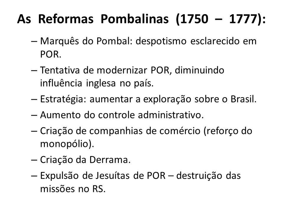 As Reformas Pombalinas (1750 – 1777):