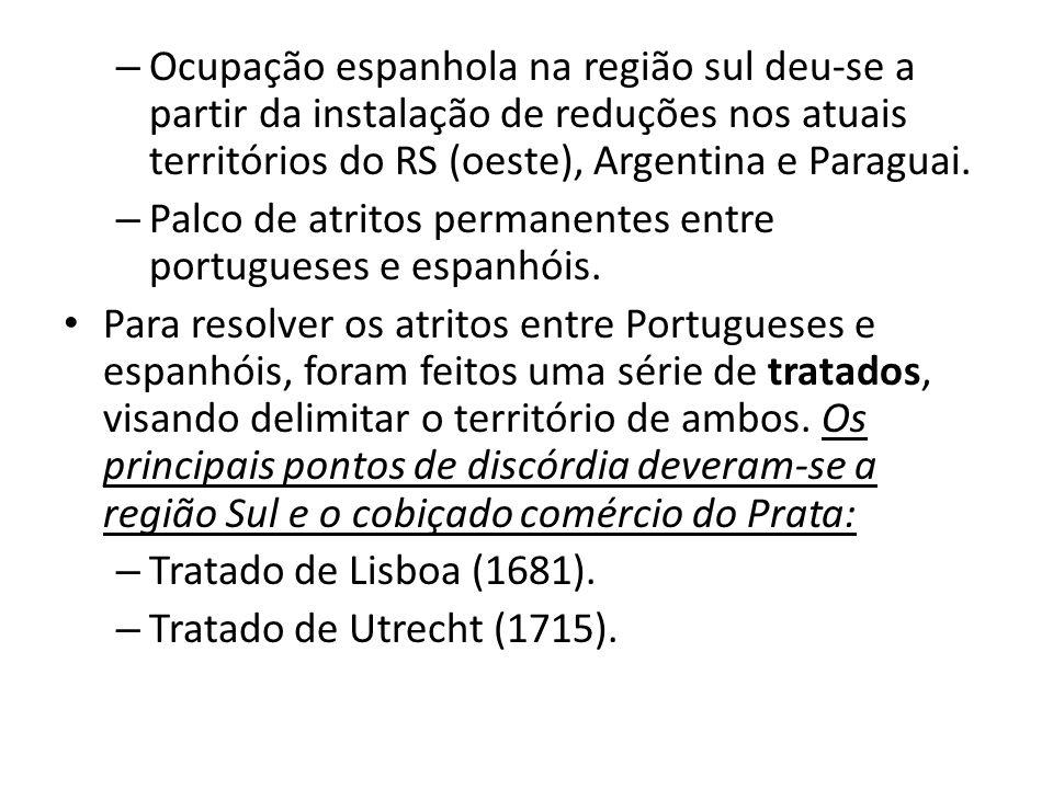 Ocupação espanhola na região sul deu-se a partir da instalação de reduções nos atuais territórios do RS (oeste), Argentina e Paraguai.