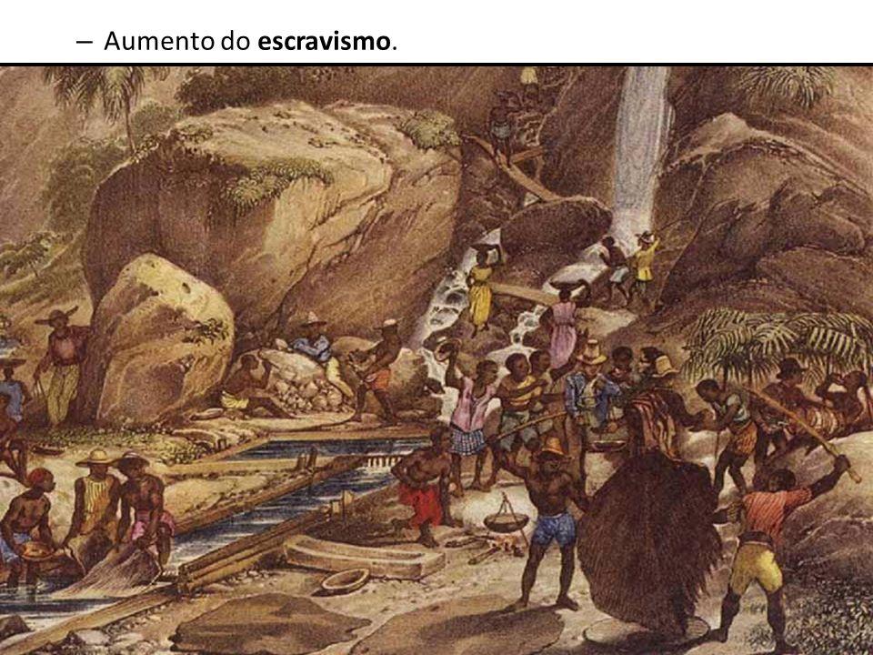 Aumento do escravismo.