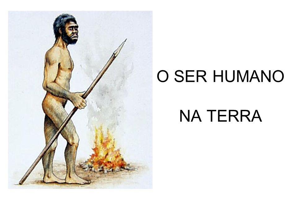 O SER HUMANO NA TERRA