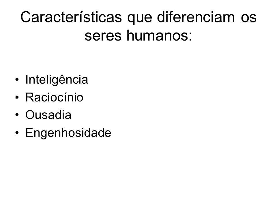 Características que diferenciam os seres humanos: