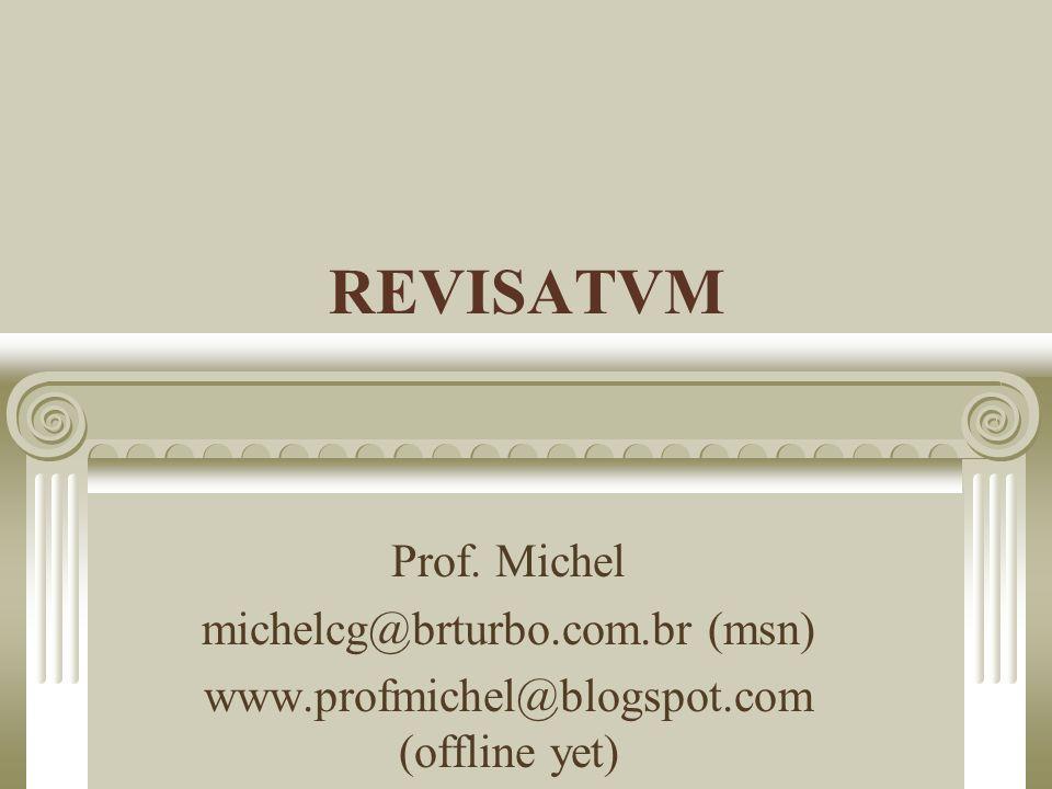 REVISATVM Prof. Michel michelcg@brturbo.com.br (msn)